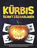 Kürbis Schnitzschablonen: 100 lustige und gruselige Halloween Schablonen zum Kürbisschnitzen, Dekorieren und Malen   Vorlagen für lustige und gruselige Halloween Dekoration