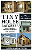 Tiny House Ratgeber: Ideen, Tipps & alle Infos rund ums Minihaus (Tiny House Buch)