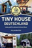 Tiny House Deutschland: Lebe groß in einem kleinen Haus