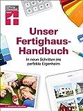 Unser Fertighaus-Handbuch: In neun Schritten ins perfekte Eigenheim