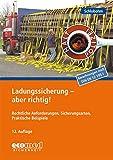 Ladungssicherung - aber richtig!: Teilnehmerunterlagen (Broschüre)