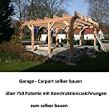 Garage - Carport selber bauen: 510 Seiten mit Konstruktionszeichnungen