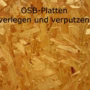 OSB-Platten verlegen und verputzen