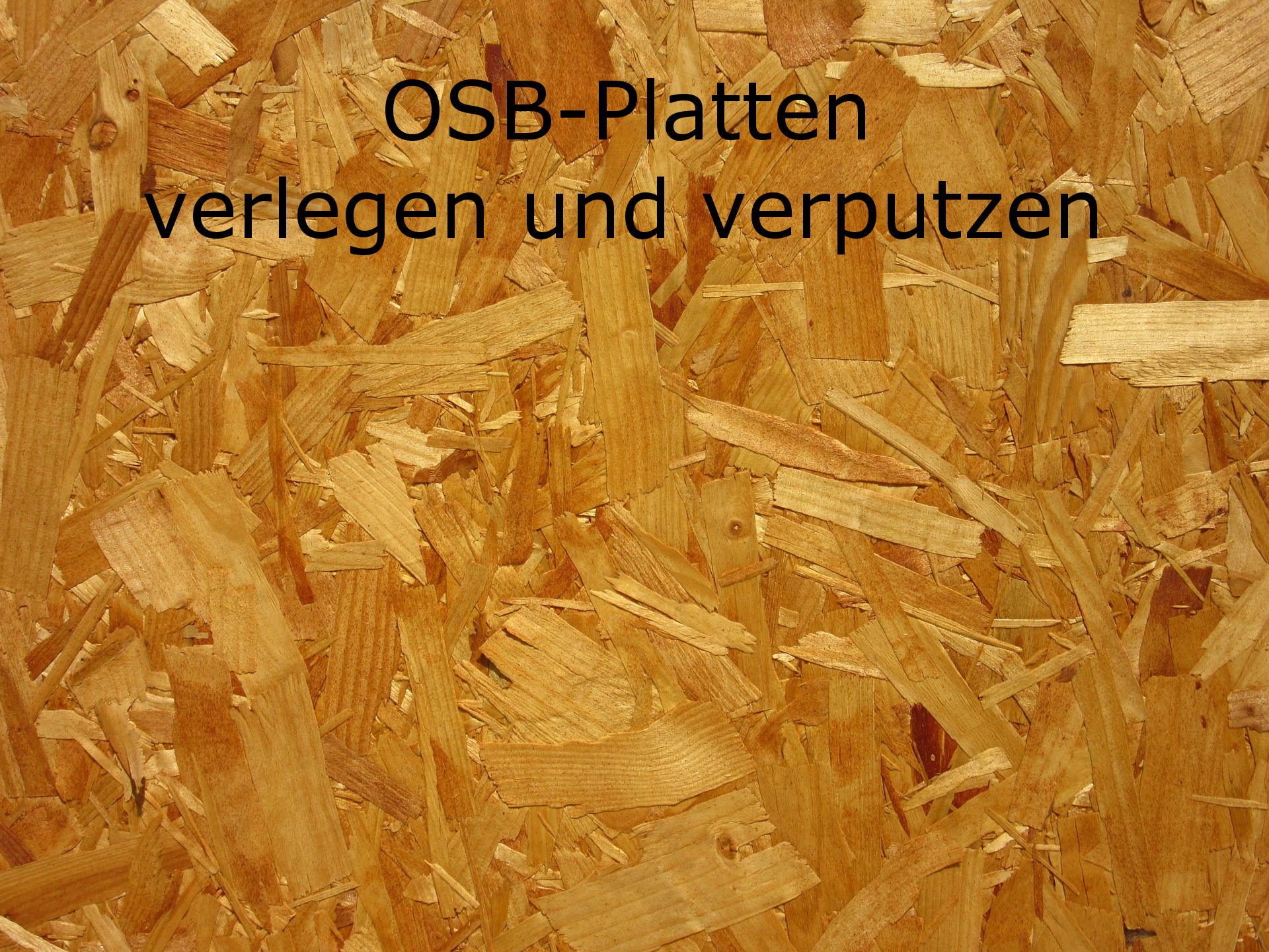 osb platten verlegen und verputzen. Black Bedroom Furniture Sets. Home Design Ideas