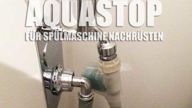 Photo of Aquastop nachrüsten bei der Spülmaschine