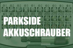 Parkside Akkuschrauber Test und Erfahrungen
